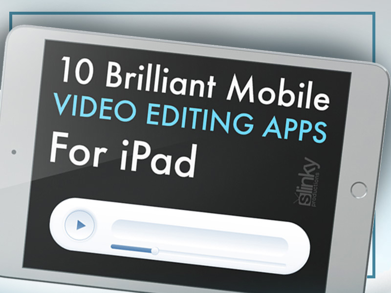 10 Video editing applications for ipad Apple device.
