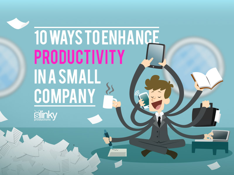 Ways to enhance productivity in a small company graphic man.