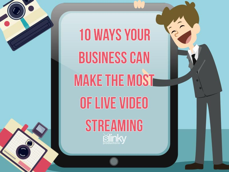 How A Business Can Use Live Video Streaming