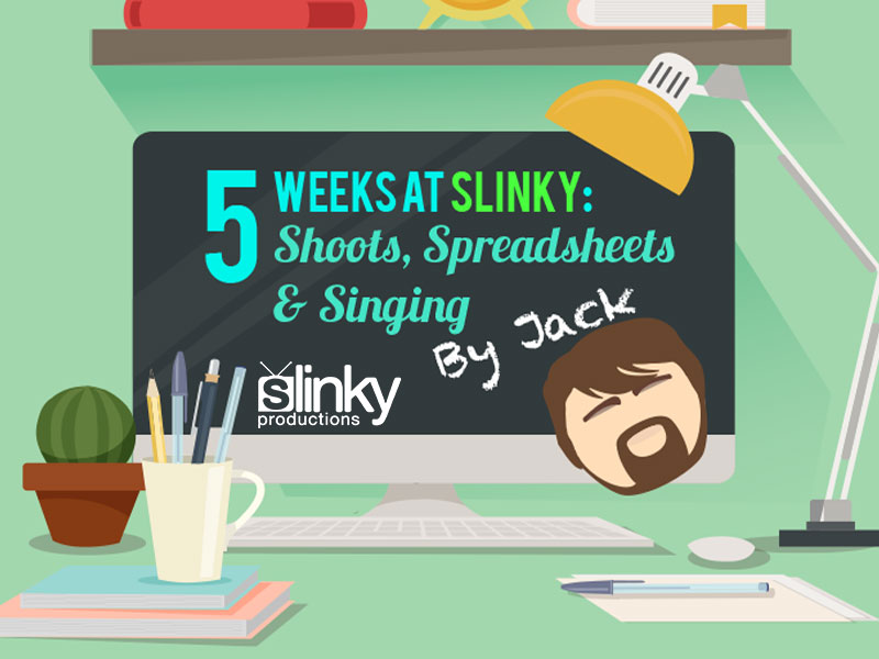 5 Weeks at Slinky Productions by Jack