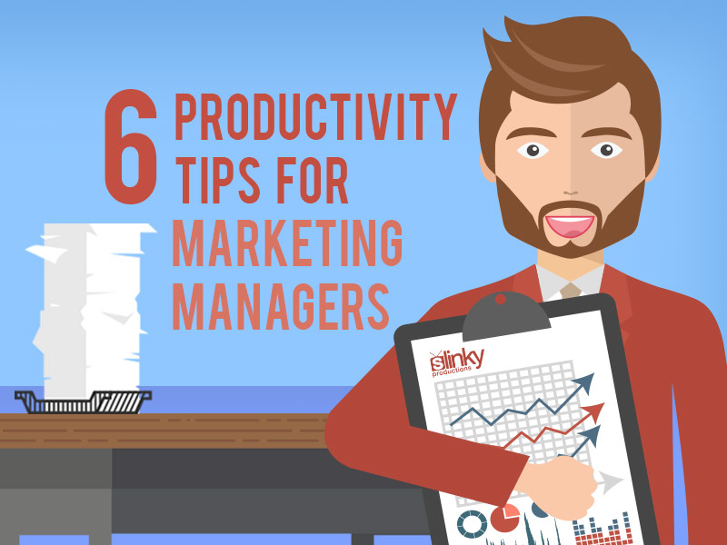 6 Productivity Tips for Marketing Managers