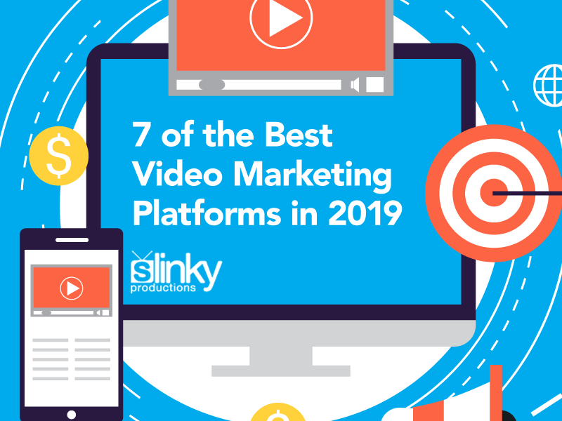 7 of the Best Video Marketing Platforms in 2019