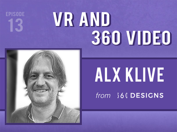 Backlight Podcast - Episode 13 - VR and 360 Video - With Alx Klive