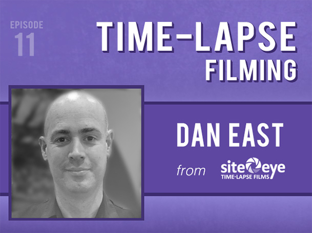 Backlight Podcast - Episode 11 - Time-Lapse Filming - With Dan East