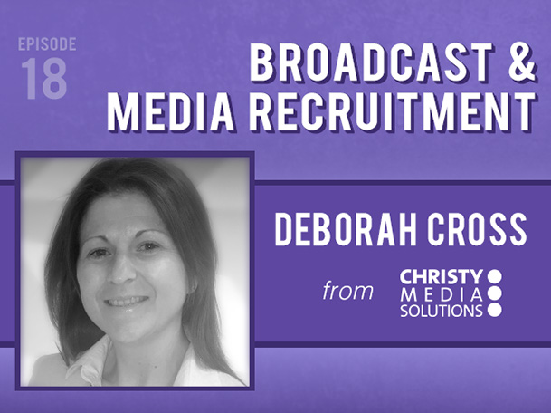 Backlight Podcast - Episode 18 - Broadcast and Media Recruitment - With Deborah Cross