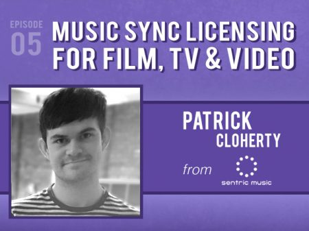 Backlight Podcast - Episode 05 - Music Sync Licensing For Film, TV & Video - With Patrick Cloherty of Sentric Music Publishing