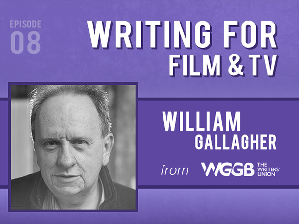Backlight Podcast - Episode 08 - Writing for Film and TV - With William Gallagher