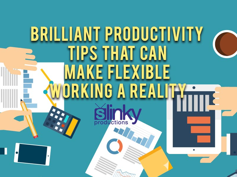 Brilliant Productivity Tips That Can Make Flexible Working a Reality