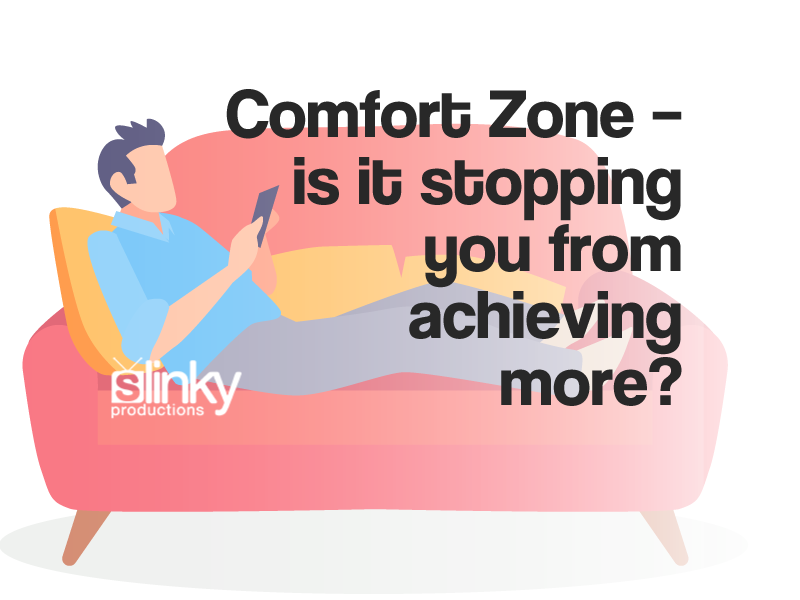 Comfort Zone – Is It Stopping You from Achieving More?