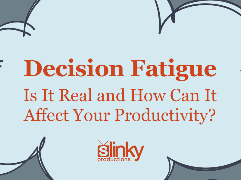 Decision Fatigue – Is It Real and How Can It Affect Your Productivity?