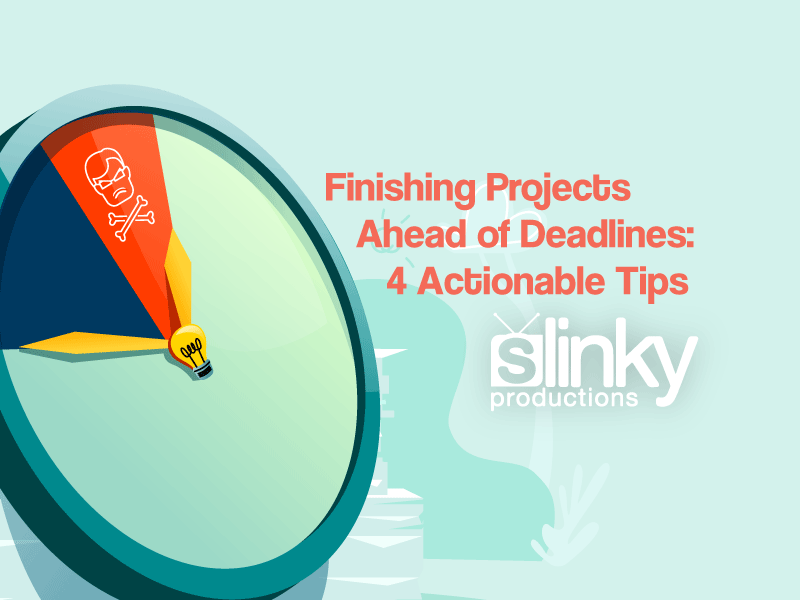 Finishing Projects Ahead of Deadlines: 4 Actionable Tips
