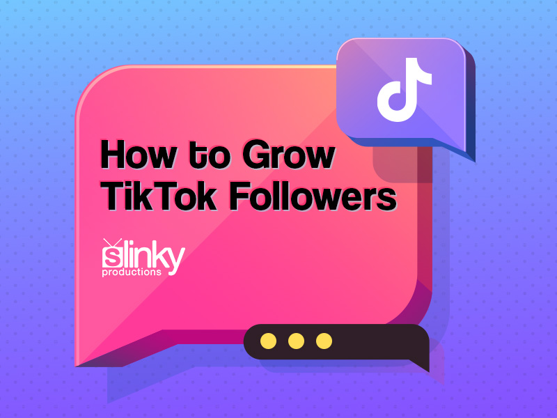 How to Grow TikTok Followers