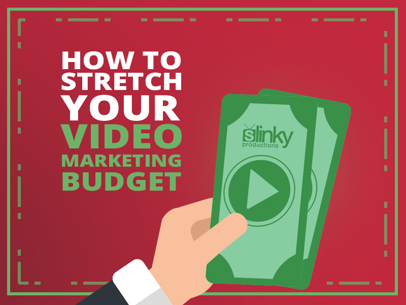 How to stretch your video marketing budget.