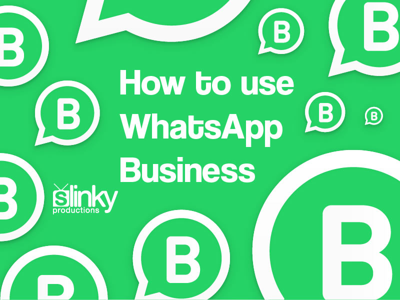 How to Use WhatsApp Business – Guide to the WhatsApp Business App