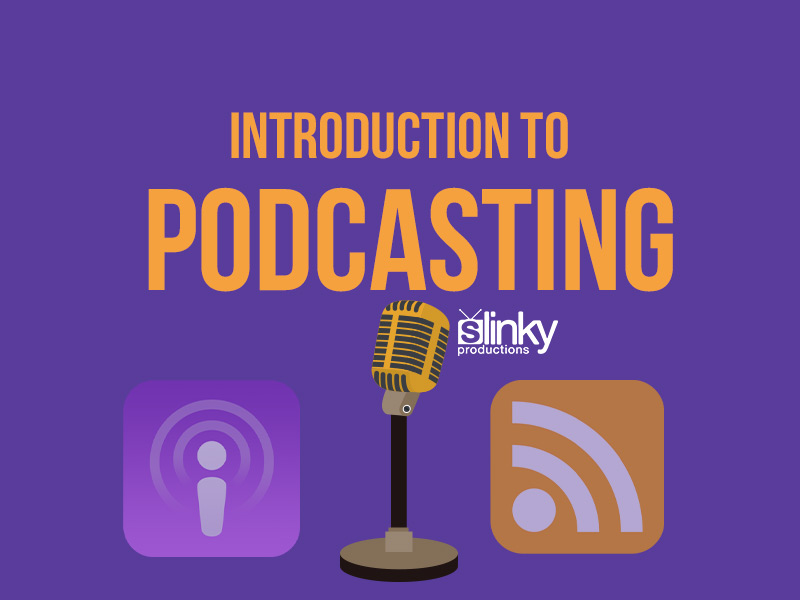 Introduction to podcasting Slinky Productions audio.