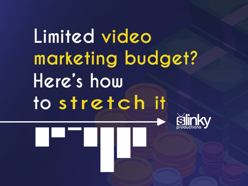 How to stretch a limited video marketing budget.