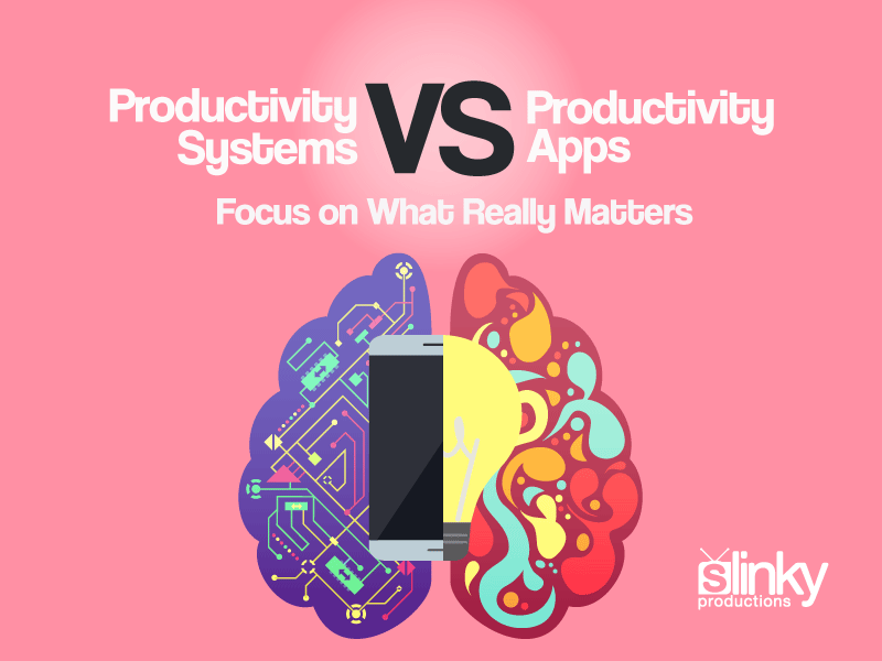 Productivity Systems vs Productivity Apps – Focus on What Really Matters