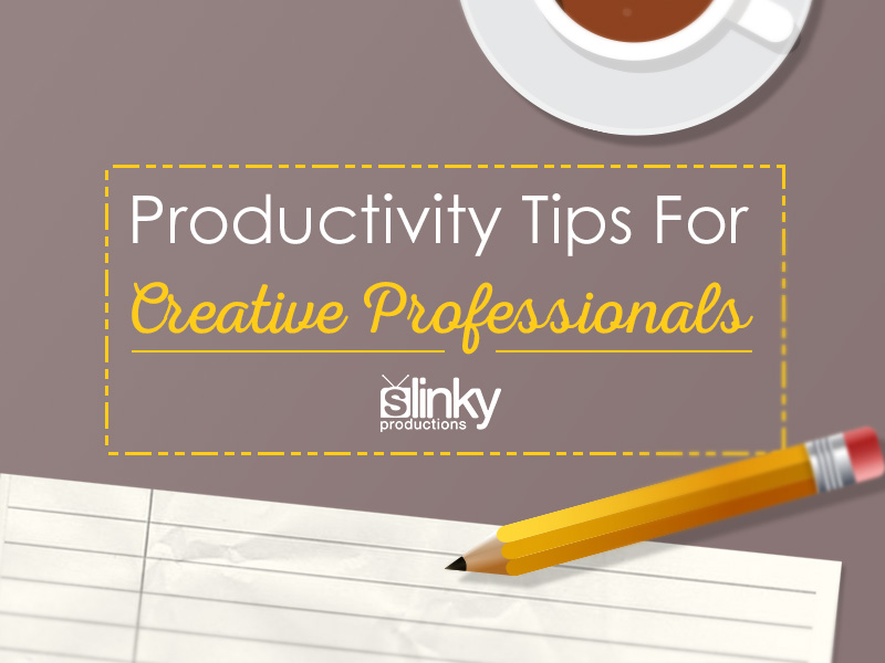 Productivity Tips For Creative Professionals