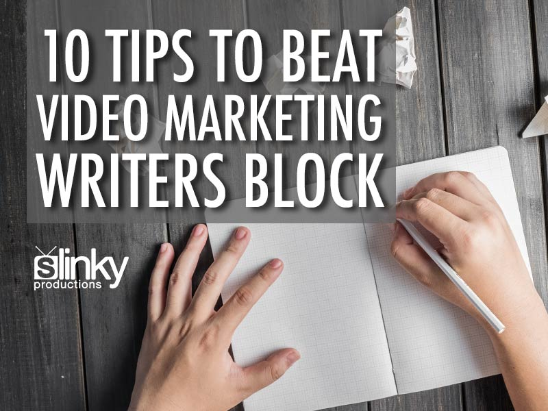 Use video marketing to beat writers block.