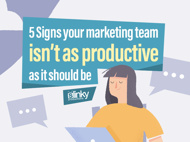 5 Signs your marketing team isnt as productive as it should be image.