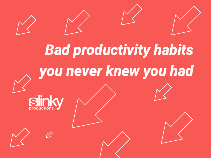 Bad Productivity Habits You Never Knew You Had