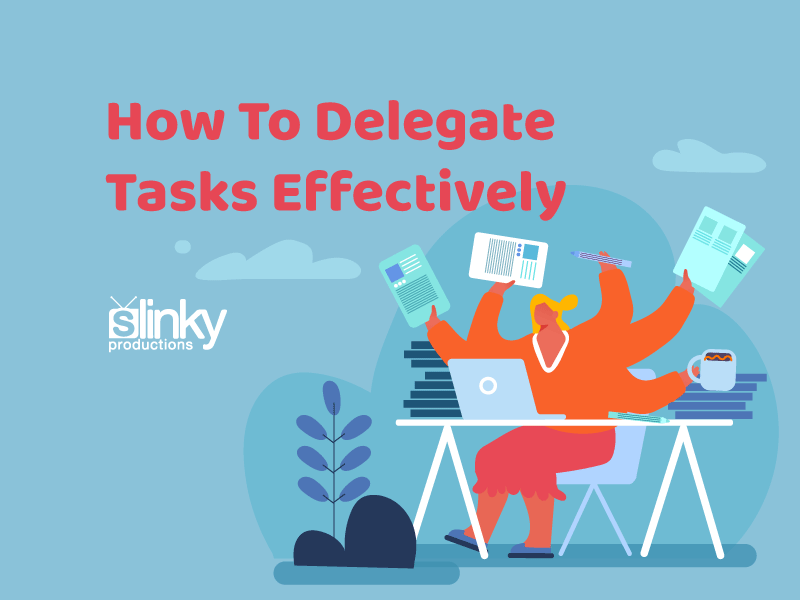How To Delegate Tasks Effectively – the Ultimate Guide To Delegation