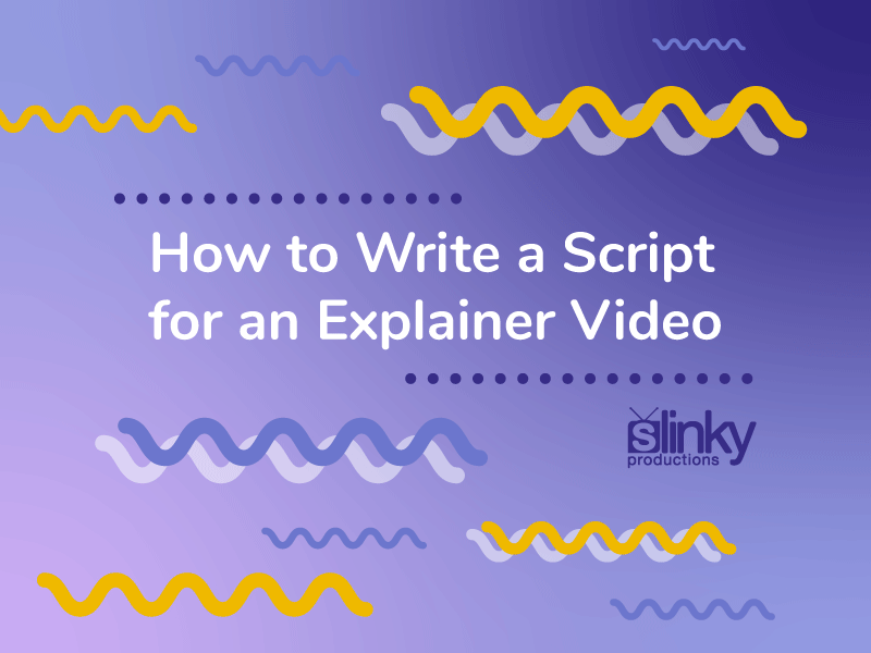 How to Write a Script for an Explainer Video