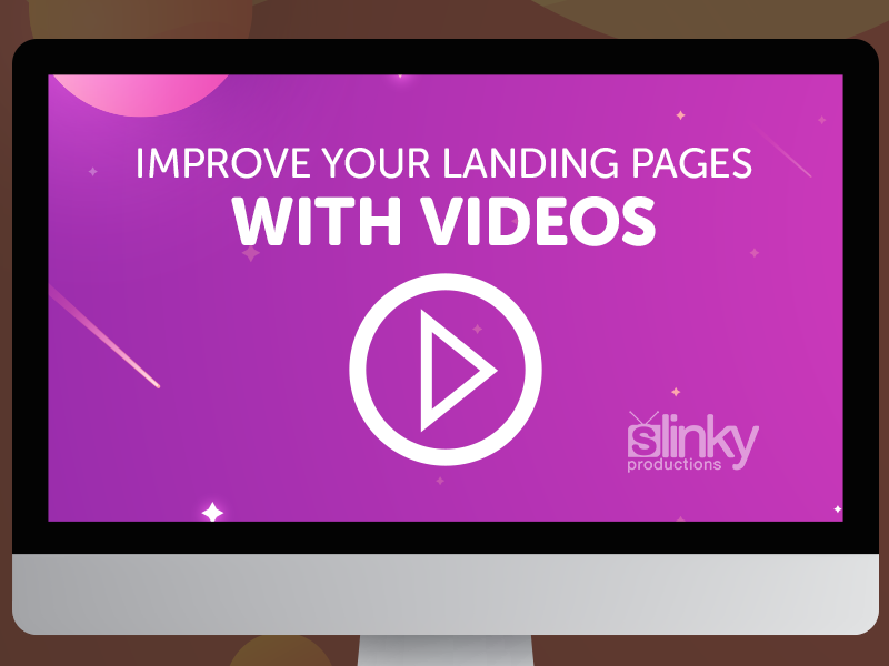 Improve Your Landing Pages with Videos