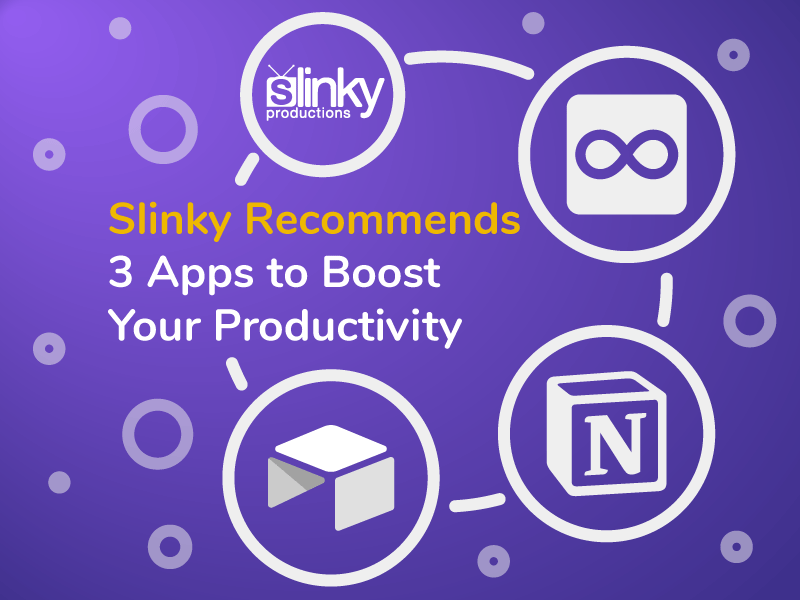 Slinky Recommends – 3 Apps to Boost Your Productivity