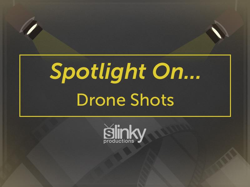 Spotlight on Drones