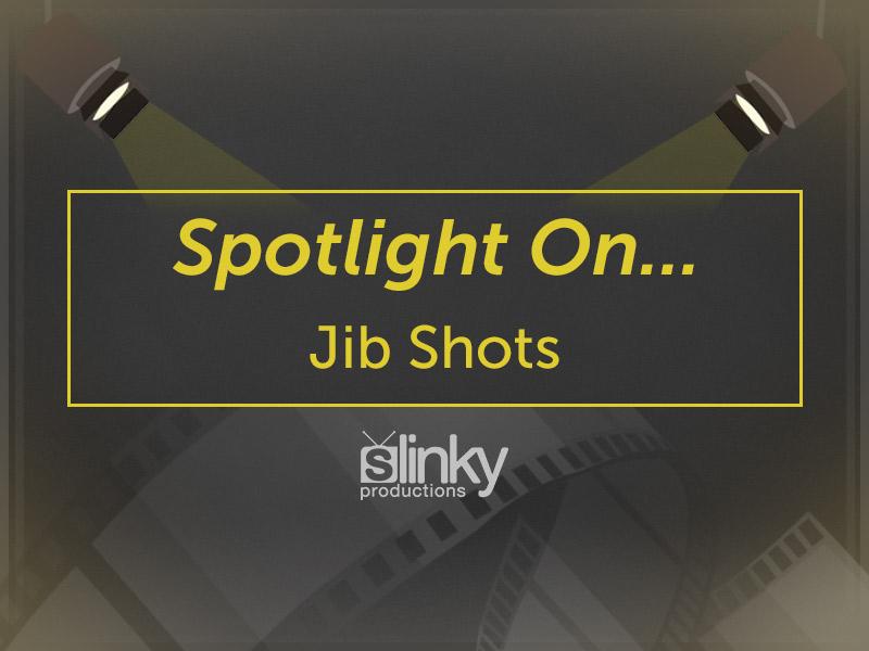 Spotlight on… Jib Shots