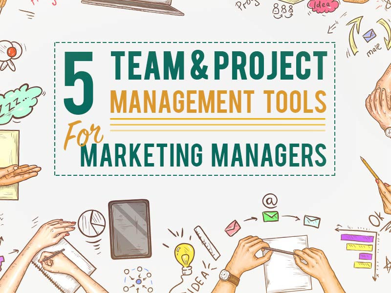 Team and Project Management Tools for Marketing Managers