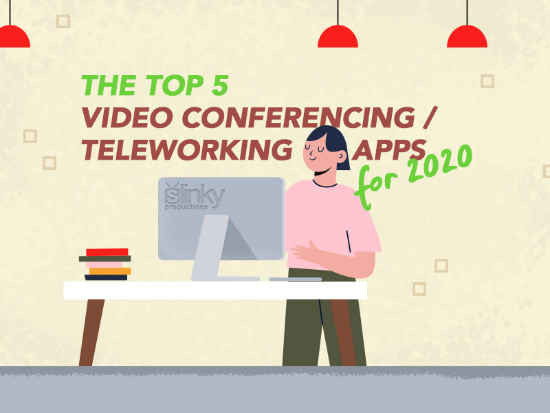Top 5 Video Conferencing / Teleworking Apps for 2020
