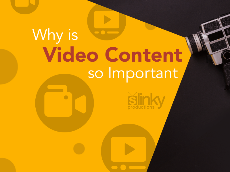 Why is Video Content so Important?