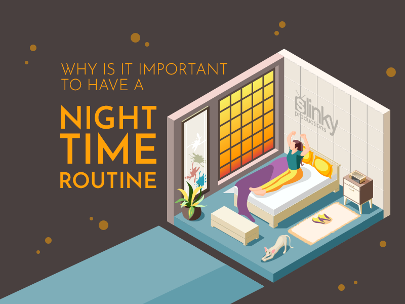 Why is it Important to Have a Night Time Routine